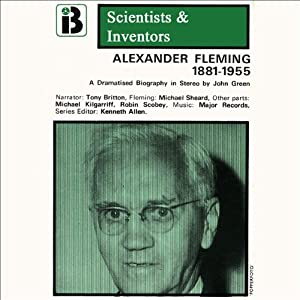 Alexander Fleming: The Scientists and Inventors Series (Dramatized) | [John Green]