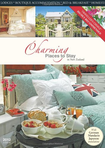 Charming Places To Stay In New Zealand - 2012 (English, German, Japanese And Chinese Edition)