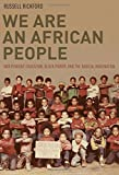 """Russell Rickford, """"We Are an African People: Independent Education, Black Power and the Radical Imagination"""" (Oxford UP, 2016)"""