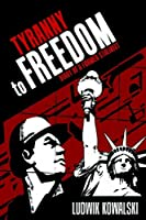 Tyranny to Freedom: Diary of a Former Stalinist