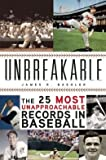 img - for The 25 Most Unapproachable Records in Baseball Unbreakable (Hardback) - Common book / textbook / text book