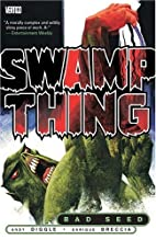 Swamp Thing: Bad Seed by Andy Diggle…