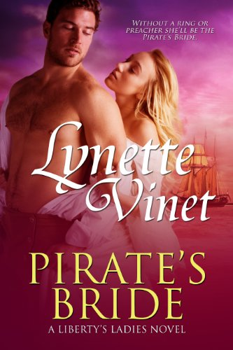 Pirate's Bride (Liberty's Ladies) by Lynette Vinet