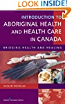 Introduction to Aboriginal Health and...