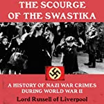 The Scourge of the Swastika: A History of Nazi War Crimes During World War II |  Lord Russell of Liverpool