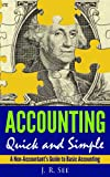 Accounting Quick & Simple: A Non-Accountants Guide to Basic Accounting