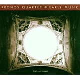 Kronos Quartet: Early Music (Lachrymae Antigua)