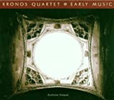 Image of Kronos Quartet: Early Music (Lachrymae Antigua)
