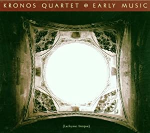 Early Music by the Kronos Quartet