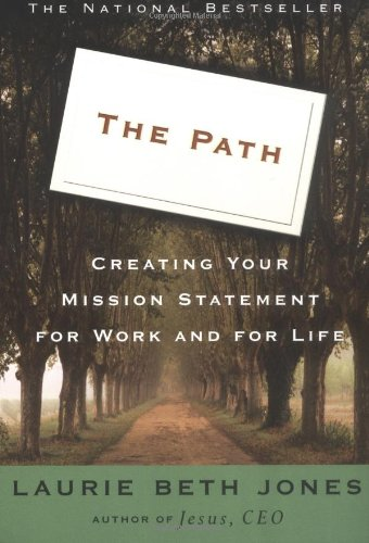 The Path: Creating Your Mission Statement for Work and...