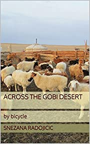 Across The Gobi Desert: by bicycle (English Edition)