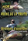 echange, troc PECHE DE LA TRUITE STRATEGIES D'OUVERTURE