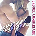 Dangerous Temptations (       UNABRIDGED) by Brooke Cumberland Narrated by Abby Craden