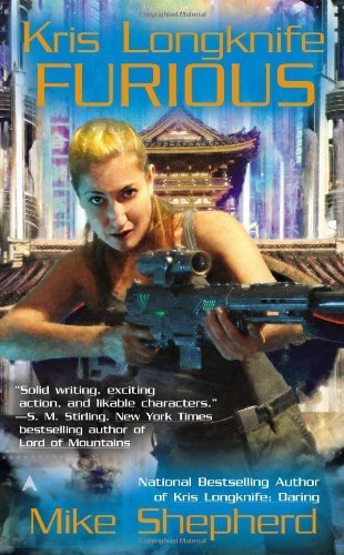 Furious (Kris Longknife Novels) By Shepherd, Mike (2012) Mass Market Paperback