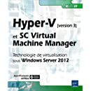 Hyper-V et System Center Virtual Machine Manager - Technologie de virtualisation sous Windows Server 2012