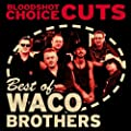 Choice Cuts: Best of Waco Brothers