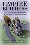 img - for Empire Builders: How Michigan Entrepreurs Helped Make America Great book / textbook / text book