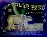 img - for My Polar Paws (Alaskan Animals) book / textbook / text book
