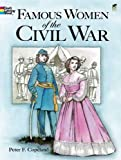 Famous Women of the Civil War Coloring Book (Dover History Coloring Book) (0486407993) by Copeland, Peter F.