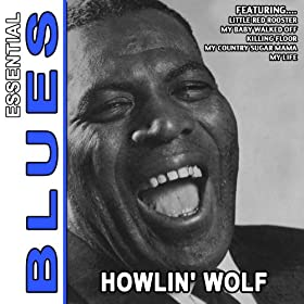 Little Red Rooster - Essential Blues By Howlin' Wolf