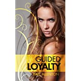 Guided Loyalty (Phantom Protectors Book 4) ~ Kate Allenton