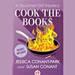 Cook the Books: Gourmet Girl Mysteries, Book 5 | Susan Conant