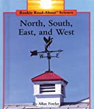 North, South, East, and West (Rookie Read-About Science) (0516060112) by Fowler, Allan