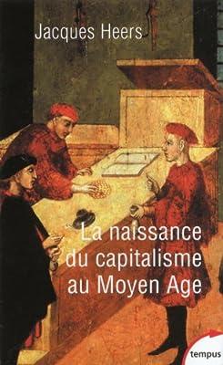 La naissance du capitalisme au Moyen Ã'ge de Jacques HEERS