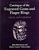 Catalogue of Greek & Etruscan Engraved Gem. (Catalogue of the Engraved Gems & Finger Rings in the Ashmole) (v. 1) (019813195X) by Boardman, John