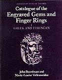 Catalogue of Greek & Etruscan Engraved Gem. (Catalogue of the Engraved Gems & Finger Rings in the Ashmole) (v. 1) (019813195X) by Boardman, John