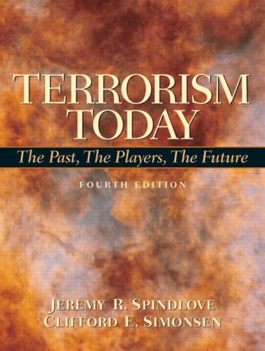 Terrorism Today: The Past, The Players, The Future, 4th...
