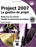 echange, troc Alexandre Faulx-Briole - Project 2007 La gestion de projet - Étude d un cas concret : Planifier la construction de maisons