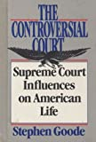 Controversial Court: Supreme Court Influences on American Life