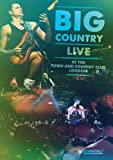 Big Country: Live at the Town and Country Club [DVD]