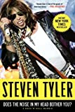 img - for By Steven Tyler Does the Noise in My Head Bother You?: A Rock 'n' Roll Memoir (Reprint) book / textbook / text book