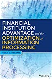 img - for Financial Institution Advantage and the Optimization of Information Processing (Wiley and SAS Business Series) book / textbook / text book