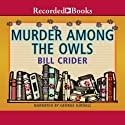 Murder Among Owls Audiobook by Bill Crider Narrated by George Guidall