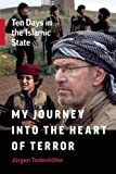 Book - My Journey into the Heart of Terror: Ten Days in the Islamic State