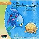 Der Regenbogenfisch 4 kehrt zurück. CD . Das Hörspiel zum Musical - Nach dem Roman von Marcus Pfister