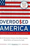 img - for Overdosed America: The Broken Promise of American Medicine unknown Edition by Abramson, John (2004) book / textbook / text book