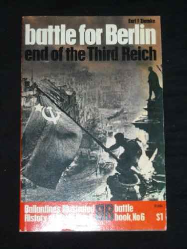 The battle for Berlin;: End of the Third Reich (Ballantine's illustrated history of World War II. Battle book no. 6), Earl Frederick Ziemke