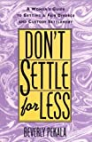 Don't Settle for Less: A Woman's Guide to Getting a Fair Divorce & Custody Settlement