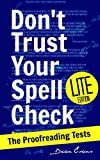 Don't Trust Your Spell Check (Lite): The Proofreading Tests (Good Content Creation)
