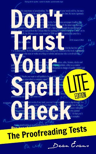 Don't Trust Your Spell Check (Lite): The Proofreading Tests (Good Content Creation) (Dean Evans compare prices)