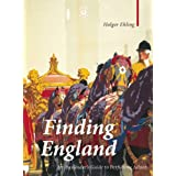 """Finding England: An Auslander's Guide to Perfidious Albionvon """"Holger Ehling"""""""