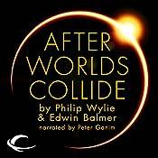 After Worlds Collide | Philip Wylie, Edwin Balmer