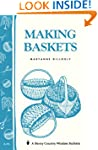 Making Baskets: Storey's Country Wisd...