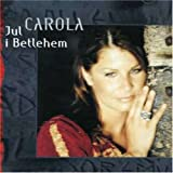 Songtexte von Carola - Jul i Betlehem