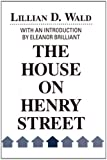img - for The House on Henry Street (Philanthropy and Society) by Wald, Lillian D. (1991) Hardcover book / textbook / text book