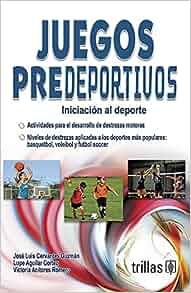 Juegos Predeportivos (Spanish Edition): Jose Luis Cervantes Guzman